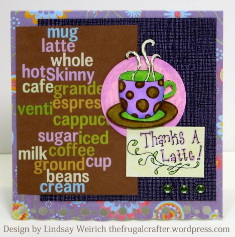 stamps: Lindsay's Stamp Stuff, Coffee word paper (another freebie, dowload below!) other PP: DCWV
